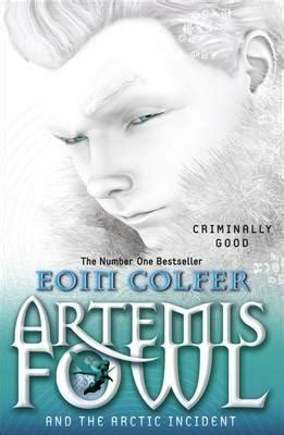 Artemis Fowl and The Arctic Incident : Eoin Colfer